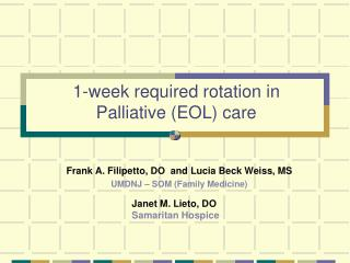 1-week required rotation in Palliative (EOL) care