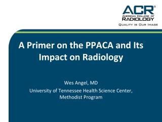 A Primer on the PPACA and Its Impact on Radiology