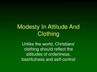 Modesty In Attitude And Clothing