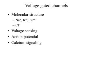 Voltage gated channels