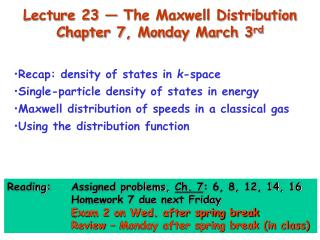 Lecture 23 — The Maxwell Distribution  Chapter 7, Monday March 3 rd