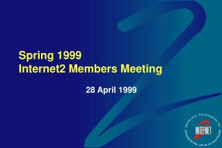 Spring 1999  Internet2 Members Meeting