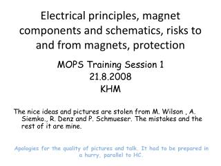 Electrical principles, magnet components and schematics, risks to and from magnets, protection