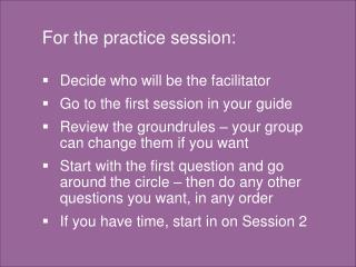 For the practice session: