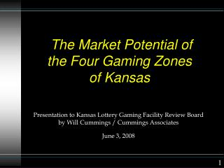 The Market Potential of the Four Gaming Zones of Kansas