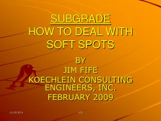 SUBGRADE HOW TO DEAL WITH SOFT SPOTS