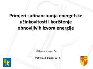 Primjeri sufinanciranja energetske učinkovitosti i korištenje obnovljivih izvora energije