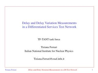 Delay and Delay Variation Measurements  in a Differentiated Services Test Network