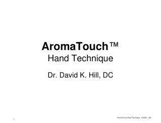AromaTouch ™ Hand Technique