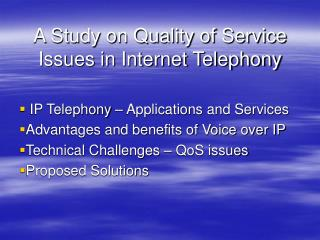 A Study on Quality of Service Issues in Internet Telephony