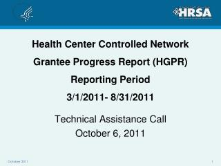 Health Center Controlled Network  Grantee Progress Report (HGPR)  Reporting Period 3/1/2011- 8/31/2011