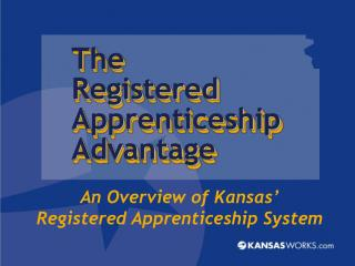 An Overview of Kansas'  Registered Apprenticeship System