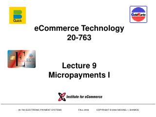 eCommerce Technology 20-763 Lecture 9 Micropayments I