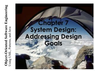 Chapter 7  System Design: Addressing Design Goals