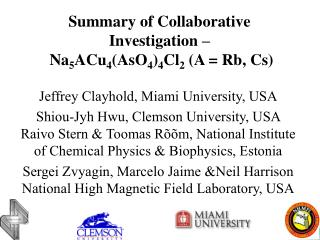 Summary of Collaborative Investigation –  Na 5 ACu 4 (AsO 4 ) 4 Cl 2  (A = Rb, Cs)