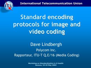 Standard encoding protocols for image and video coding