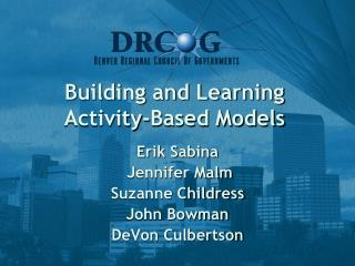Building and Learning  Activity-Based Models