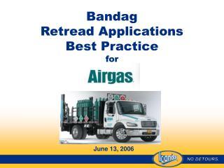 Bandag  Retread Applications Best Practice for