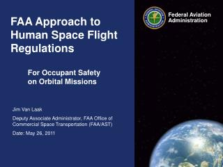 FAA Approach to Human Space Flight Regulations     For Occupant Safety    on Orbital Missions