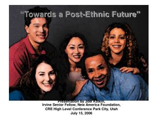"""Towards a Post-Ethnic Future"""
