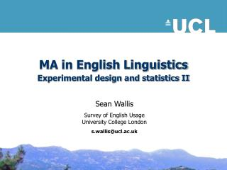 MA in English Linguistics Experimental design and statistics II