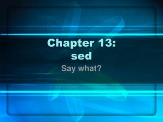 Chapter 13: sed
