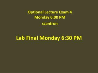 Lab Final Monday 6:30 PM