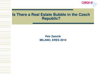 Is There a Real Estate Bubble in the Czech Republic?