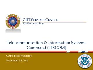 Telecommunication & Information Systems Command (TISCOM)