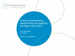 Finland's experience in implementing and applying the Espoo Convention