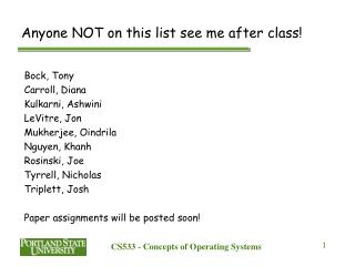 Anyone NOT on this list see me after class!