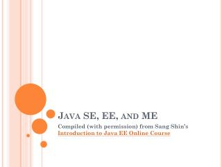 Java SE, EE, and ME