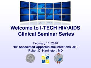 February 11, 2010 HIV-Associated Opportunistic Infections 2010 Robert D. Harrington, MD