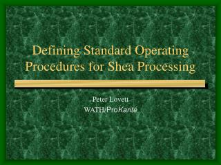 Defining Standard Operating Procedures for Shea Processing