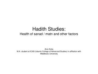 Hadith Studies: Health of sanad / matn and other factors