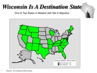 Wisconsin Is A Destination State One of Two States in Midwest with Net In Migration