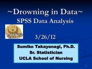 ~Drowning in Data~ SPSS Data Analysis 3/26/12