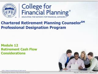 Chartered Retirement Planning  Counselor SM  Professional Designation Program