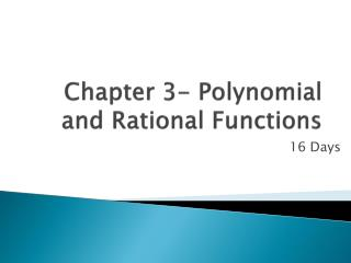 Chapter 3- Polynomial and Rational Functions
