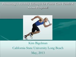 Promoting a Healthy Lifestyle for Foster Care Youth: A Grant Proposal
