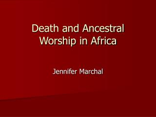 Death and Ancestral Worship in Africa