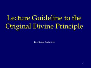 Lecture Guideline to the Original Divine Principle