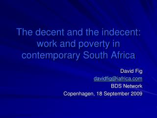 The decent and the indecent: work and poverty in contemporary South Africa