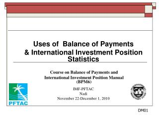 Uses of  Balance of Payments  & International Investment Position Statistics
