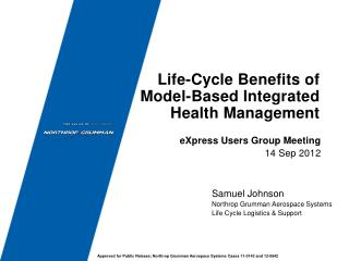 Life-Cycle Benefits of Model-Based Integrated Health Management