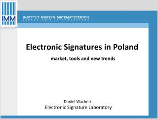 Electronic Signatures  in Poland market,  tools  and  new trends