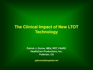 The Clinical Impact of New LTOT Technology