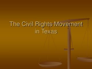 The Civil Rights Movement  in Texas