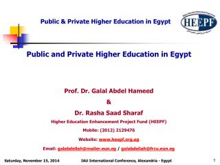 Public and Private Higher Education in Egypt Prof. Dr. Galal Abdel Hameed &