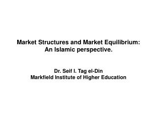 Market Structures and Market Equilibrium: An Islamic perspective.
